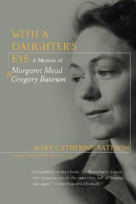 Image for With a Daughter's Eye: A Memoir of Margaret Mead and Gregory Bateson