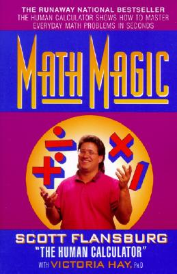 Image for Math Magic: The Human Calculator Shows How to Master Everyday Math Problems in Seconds