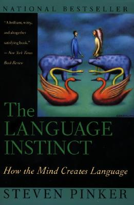 The Language Instinct: How the Mind Creates Language, Pinker, Steven