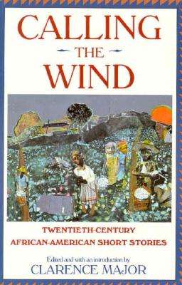 Image for Calling the Wind: 20th Century African-American Short Stories