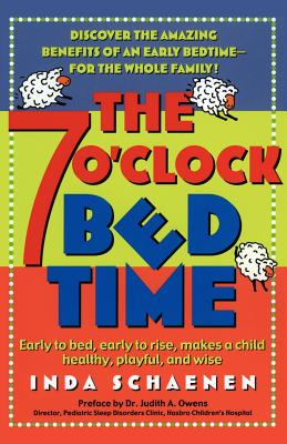 Image for The 7 O'Clock Bedtime: Early to bed, early to rise, makes a child healthy, playful, and wise