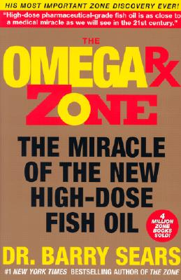 Image for The Omega Rx Zone: The Miracle of the New High-Dose Fish Oil