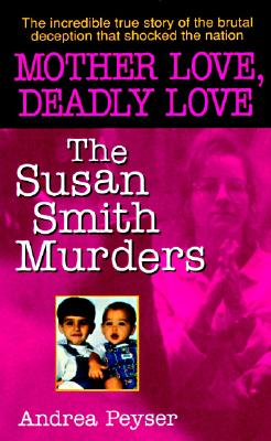 Image for Mother Love, Deadly Love: The Susan Smith Murders