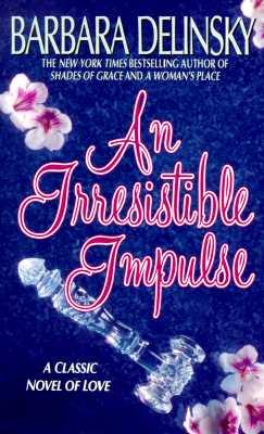An Irresistible Impulse, BARBARA DELINSKY