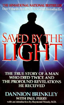 Image for Saved by the Light: the true story of a man who died twice ...