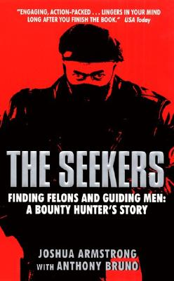 Image for The Seekers: Finding Felons and Guiding Men: A Bounty Hunter's Story