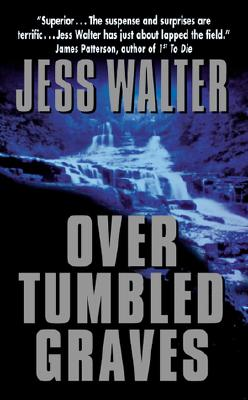 Over Tumbled Graves, Walter, Jess