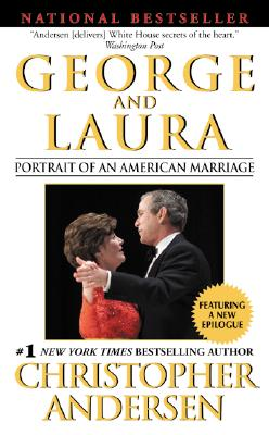 George and Laura : Portrait of an American Marriage, CHRISTOPHER P. ANDERSEN