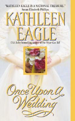 Once upon a Wedding, KATHLEEN EAGLE