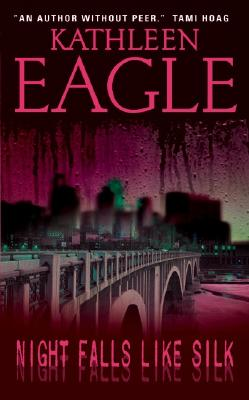 Night Falls Like Silk, Kathleen Eagle