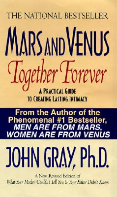 Image for Mars and Venus Together Forever : A Practical Guide to Creating Lasting Intimacy