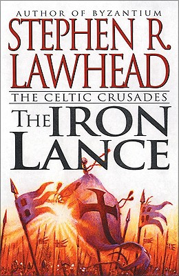 The Iron Lance, Stephen R Lawhead