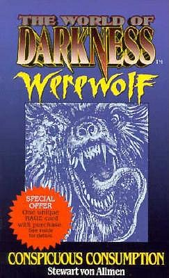 Image for Conspicuous Consumption (The World of Darkness : Werewolf)