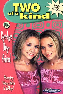Image for Bye Bye Boyfriend  (Two Of A Kind Mary Kate & Ashley Olsen)