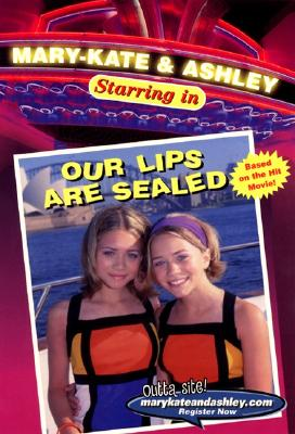 Image for Our Lips Are Sealed (Mary-Kate & Ashley Starring In, No. 1)