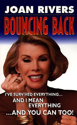 Image for Bouncing Back: I've Survived Everything ... and I Mean Everything ... and You Can Too!