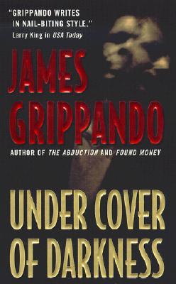 Under Cover of Darkness, James Grippando