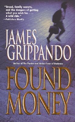 Found Money, JAMES GRIPPANDO