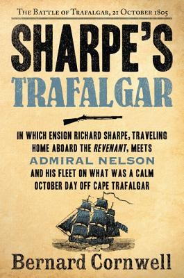 Image for Sharpe's Trafalgar: Richard Sharpe & the Battle of Trafalgar, October 21, 1805 (Richard Sharpe's Adventure Series #4)