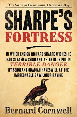 Sharpe's Fortress: Richard Sharpe & the Siege of Gawilghur, December 1803 (Richard Sharpe's Adventure Series #3), BERNARD CORNWELL
