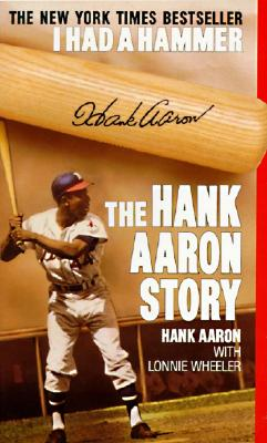 Image for I Had a Hammer: The Hank Aaron Story