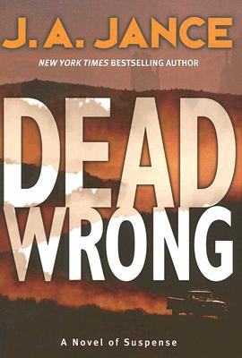 Dead Wrong (Joanna Brady Mysteries, Book 12), J. A. Jance