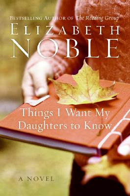 Image for Things I Want My Daughters to Know: A Novel