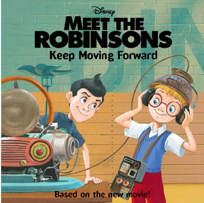 Image for Meet the Robinsons: Keep Moving Forward