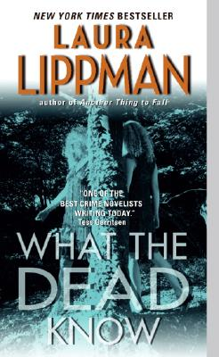 """What the Dead Know, """"Lippman, Laura"""""""