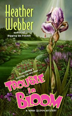 Image for Trouble in Bloom: A Nina Quinn Mystery (Nina Quinn Mysteries)