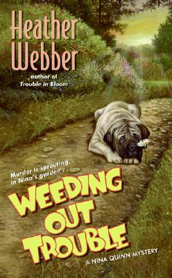 Image for Weeding Out Trouble: A Nina Quinn Mystery (Nina Quinn Mysteries)