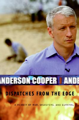 Image for DISPATCHES FROM THE EDGE A MEMOIR OF WAR DISASTERS & SURVIVAL
