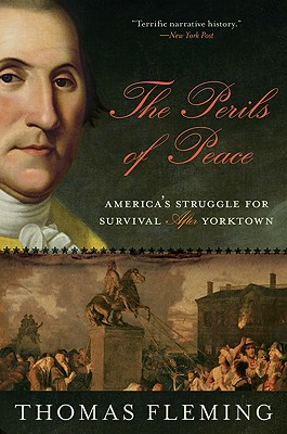 Image for The Perils of Peace: America's Struggle for Survival After Yorktown