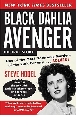 Black Dahlia Avenger : A Genius for Murder, STEVE HODEL, JAMES ELLROY