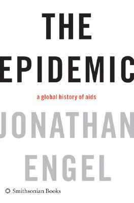 Image for The Epidemic: A Global History of AIDS