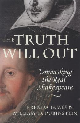 Image for The Truth Will Out: Unmasking the Real Shakespeare