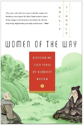 Women of the Way: Discovering 2,500 Years of Buddhist Wisdom, Sallie Tisdale