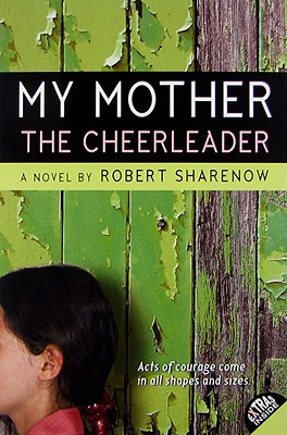 My Mother the Cheerleader, Robert Sharenow