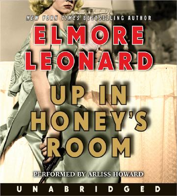 "Up in Honey's Room Unabridged CD, ""Leonard, Elmore"""