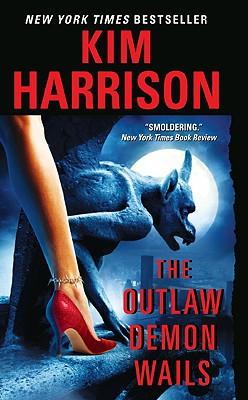 The Outlaw Demon Wails (The Hollows, Book 6), Kim Harrison