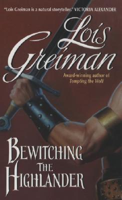 Bewitching the Highlander (Avon Romantic Treasure), Lois Greiman