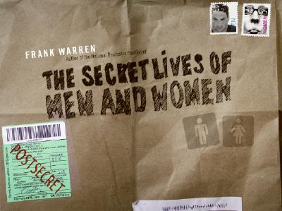 The Secret Lives of Men and Women: A PostSecret Book, Warren, Frank