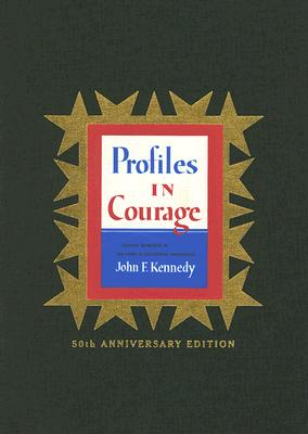 Image for Profiles in Courage (Slipcased 50th Anniversary Edition): Decisive Moments in the Lives of Celebrated Americans