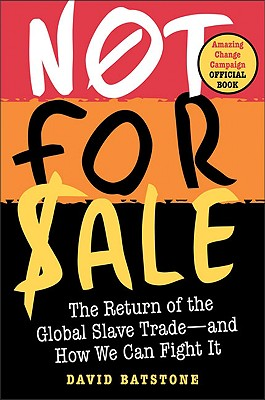 Image for Not For Sale: The Return of the Global Slave Trade--And How We Can Fight It