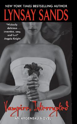 Vampire, Interrupted (Argeneau Vampires, Book 9), LYNSAY SANDS