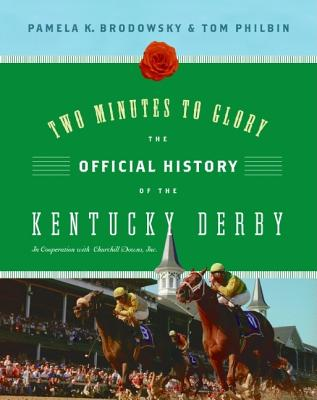 Image for TWO MINUTES TO GLORY THE OFFICIAL HISTORY OF THE KENTUCKY DERBY IN COOPERATION WITH CHURCHILL DOWNS