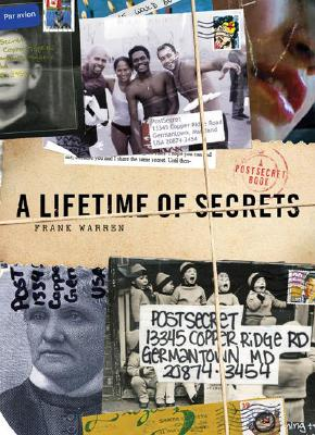 A Lifetime of Secrets: A PostSecret Book, Warren, Frank