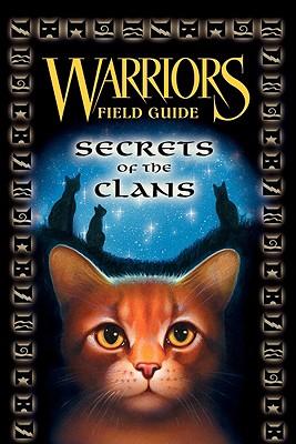 Warriors Field Guide: Secrets of the Clans, Erin Hunter