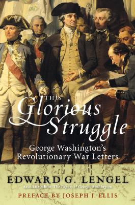 Image for This Glorious Struggle: George Washington's Revolutionary War Letters