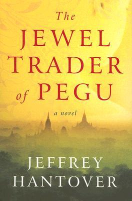 Image for The Jewel Trader of Pegu: A Novel